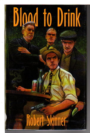 BLOOD TO DRINK. by Skinner, Robert.