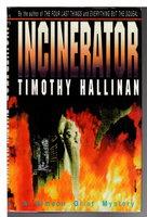 INCINERATOR. by Hallinan, Timothy.