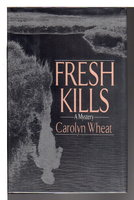 FRESH KILLS. by Wheat, Carolyn.