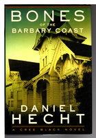 BONES OF THE BARBARY COAST: A Cree Black Novel. by Hecht, Daniel.