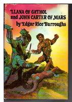 LLANA OF CATHOL and JOHN CARTER OF MARS. by Burroughs, Edgar Rice.