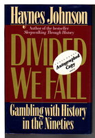 DIVIDED WE FALL: Gambling with History in the Nineties. by Johnson, Haynes.