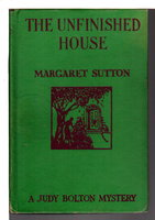 THE UNFINISHED HOUSE: Judy Bolton Mystery #11. by Sutton, Margaret.