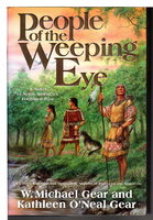 PEOPLE OF THE WEEPING EYE [A Novel of North America's Forgotten Past] by Gear, Kathleen O'Neal and W. Michael Gear