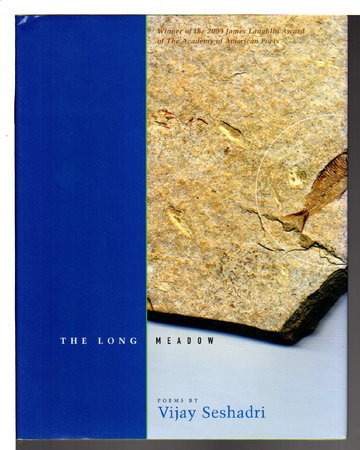 THE LONG MEADOW: Poems. by Seshadri, Vijay.