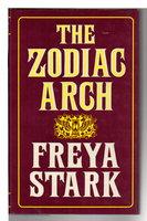 THE ZODIAC ARCH. by Stark, Freya.