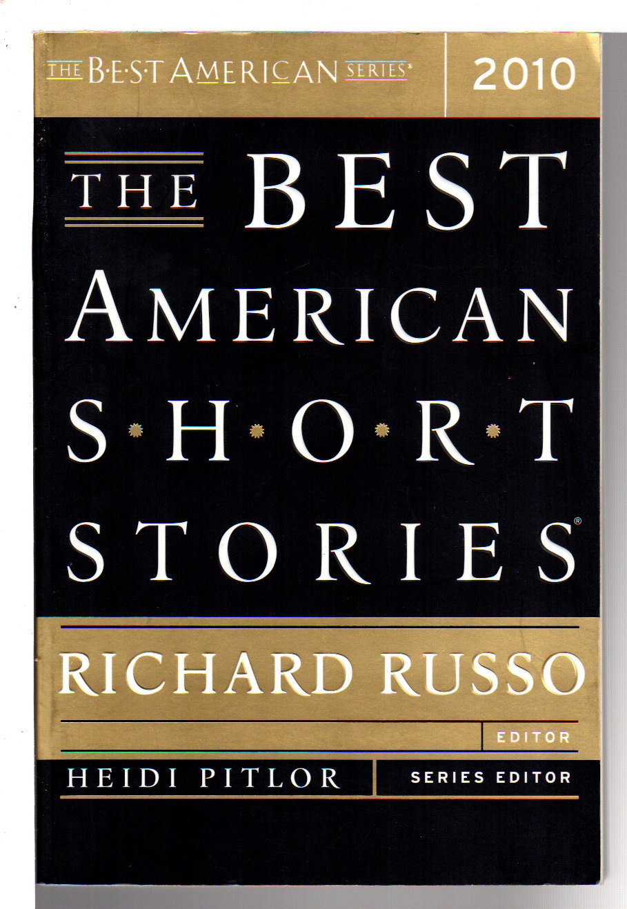 [ANTHOLOGY, SIGNED] SHEPARD, JIM , SIGNED;  RUSSO, RICHARD, EDITOR. - THE BEST AMERICAN SHORT STORIES 2010.