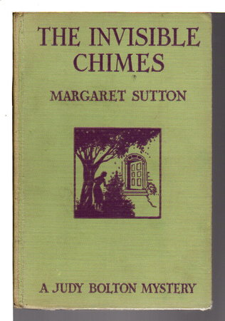 THE INVISIBLE CHIMES: Judy Bolton #3. by Sutton, Margaret