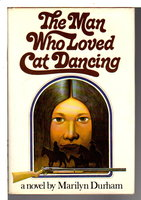 THE MAN WHO LOVED CAT DANCING. by Durham, Marilyn.