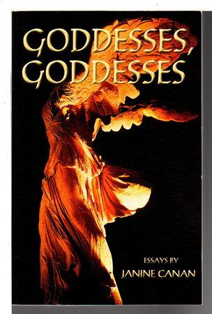 GODDESSES, GODDESSES. by Canan, Janine.