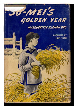 SU-MEI'S GOLDEN YEAR. by Bro Margueritte Harmon, Illustrated By Wiese Kurt.