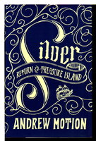 SILVER: Return to Treasure Island. by Motion, Andrew,