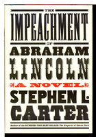 THE IMPEACHMENT OF ABRAHAM LINCOLN. by Carter, Stephen.