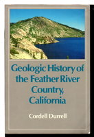 GEOLOGIC HISTORY OF THE FEATHER RIVER COUNTRY, CALIFORNIA. by Durrell, Cordell.
