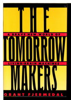 THE TOMORROW MAKERS: A Brave New World of Living-Brain Machines. by Fjermedal, Grant.