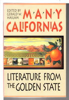 MANY CALIFORNIAS: Literature from the Golden State by [Anthology, signed] Haslam, Gerald W., editor; Maxine Hong Kingston and Floyd Salas, signed.