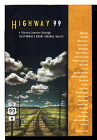 HIGHWAY 99: A Literary Journey Through California's Central Valley. by [Kingston, Maxine Hong, signed] Yogi, Stan, editor.