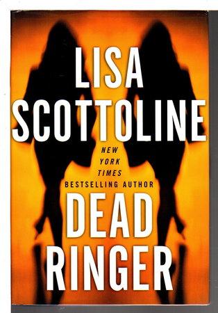 DEAD RINGER. by Scottoline, Lisa.