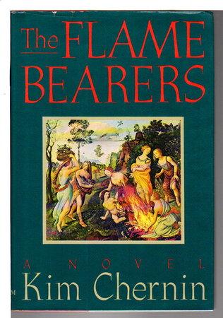 THE FLAME BEARERS. by Chernin, Kim