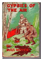 GYPSIES OF THE AIR: The Girl Flyer Series #1. by Moyer, Bess.