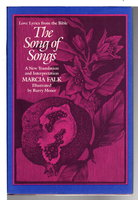 THE SONG OF SONGS: A New Translation and Interpretation. by Falk, Marcia; illustrated by Barry Moser.