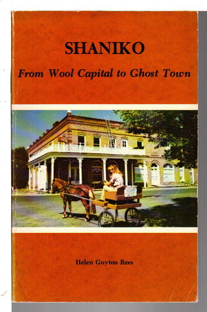 SHANIKO: From Wool Capitol to Ghost Town. by Rees, Helen Guyten.
