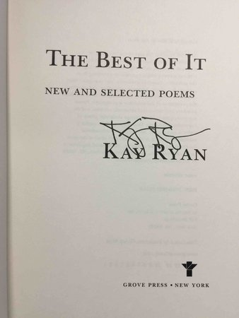 THE BEST OF IT: New and Selected Poems. by Ryan, Kay.