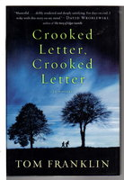 CROOKED LETTER, CROOKED LETTER. by Franklin, Tom.