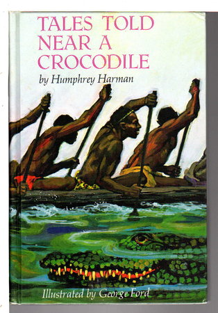 TALES TOLD NEAR A CROCODILE: Stories from Nyanza. by Harman, Humphrey.