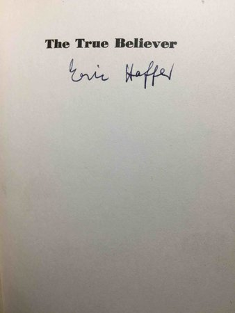 THE TRUE BELIEVER : Thoughts on the Nature of Mass Movements by Hoffer, Eric (1898-1983)
