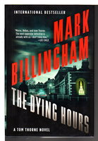 THE DYING HOURS. by Billingham, Mark.