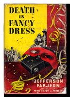 DEATH IN FANCY DRESS. by Farjeon, Jefferson.