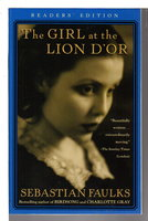 THE GIRL AT THE LION D'OR. by Faulks, Sebastian.