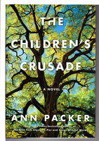 THE CHILDREN'S CRUSADE. by Packer, Ann.