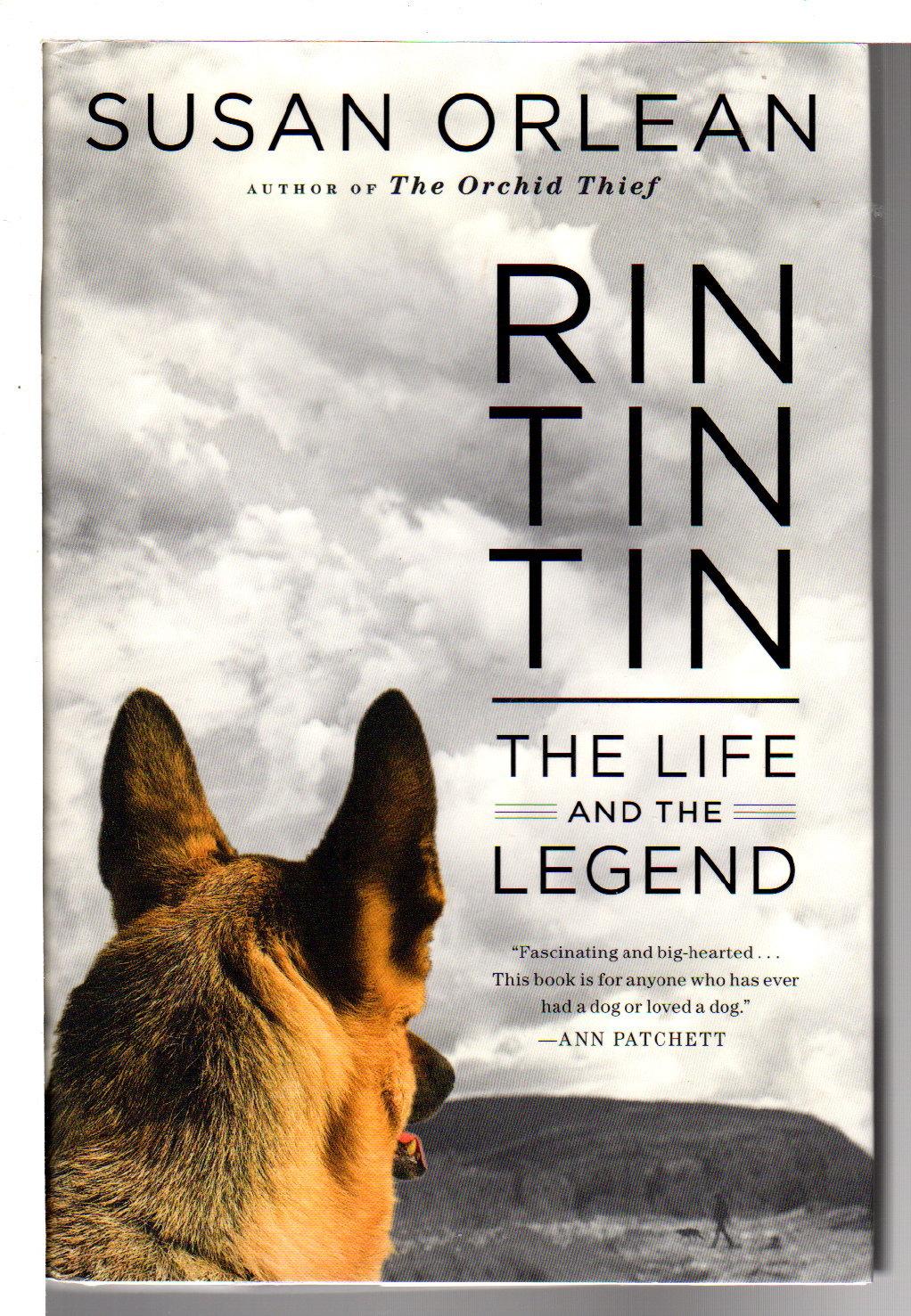 ORLEAN, SUSAN. - RIN TIN TIN: The Life and the Legend.