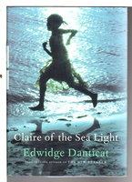 CLAIRE OF THE SEA LIGHT. by Danticat, Edwidge.