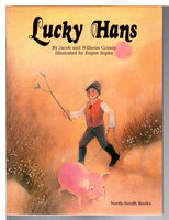 LUCKY HANS. by Grimm, Jacob and Wilhelm; Eugen Sopko, illustrator. retold by Jock Curle.