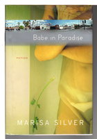 BABE IN PARADISE: Fiction. by Silver, Marisa.
