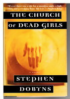 THE CHURCH OF DEAD GIRLS. by Dobyns, Stephen.