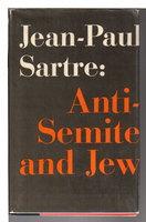 ANTI-SEMITE AND JEW. by Sartre, Jean-Paul.