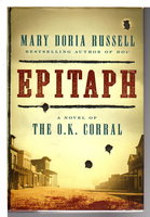 EPITAPH: A Novel of the O.K. Corral. by Russell, Mary Doria.