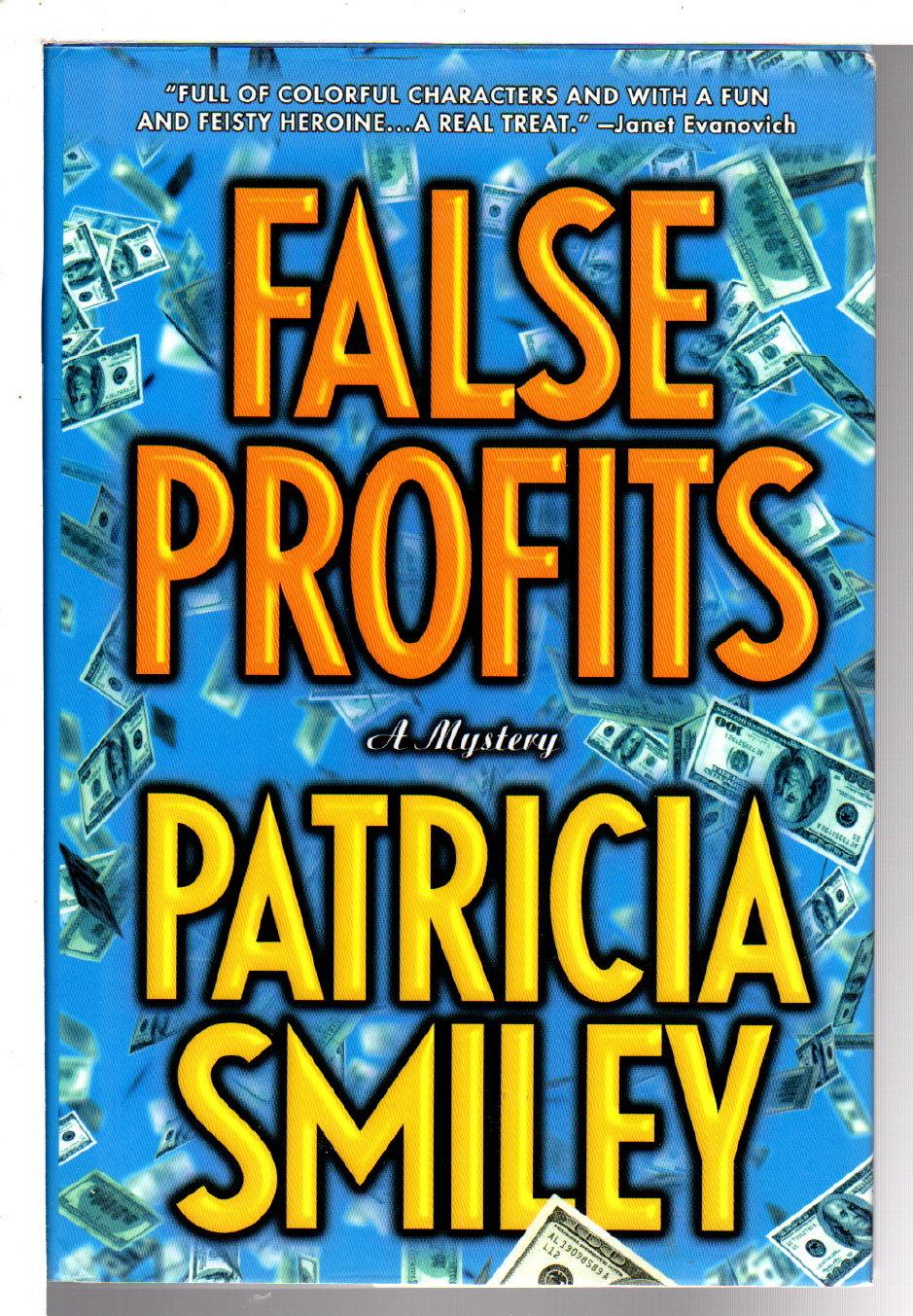 SMILEY, PATRICIA. - FALSE PROFITS.