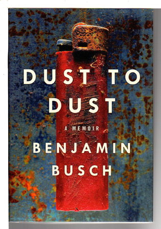 DUST TO DUST: A Memoir. by Busch, Benjamin.
