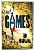 THE GAMES. by Kosmatka, Ted.