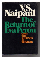 THE RETURN OF EVA PERON with THE KILLINGS IN TRINIDAD. by Naipaul, V. S.