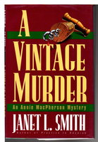 A VINTAGE MURDER: An Annie MacPherson Mystery. by Smith, Janet L.