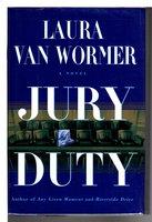 JURY DUTY. by Van Wormer, Laura.