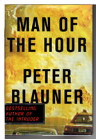 MAN OF THE HOUR. by Blauner, Peter.
