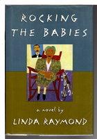 ROCKING THE BABIES. by Raymond, Linda