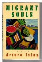MIGRANT SOULS. by Islas, Arturo.